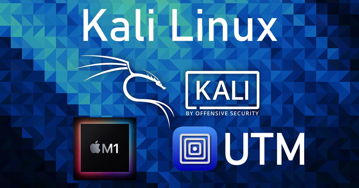 「M1チップのMacBookにUTMを使って、Kali Linuxをインストールしてみた」のサムネイル